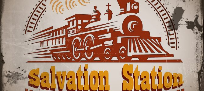 There's a train a comin' -Be sure to get On board with Salvation Station VBS